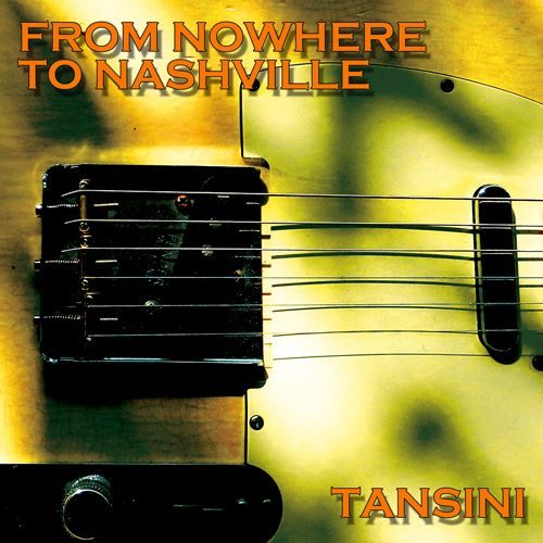 From Nowehre To Nashville Marco Tansini Tanzan Music Records